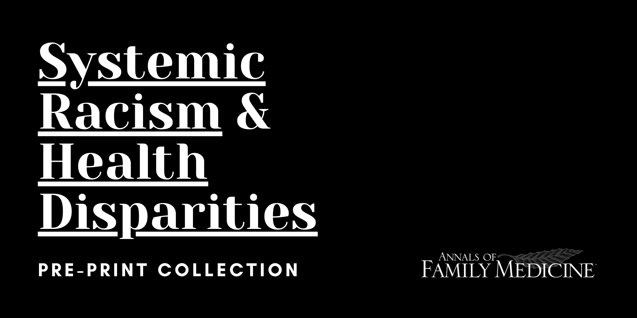 Systemic racism and health disparities annals of family medicine pre-print collection