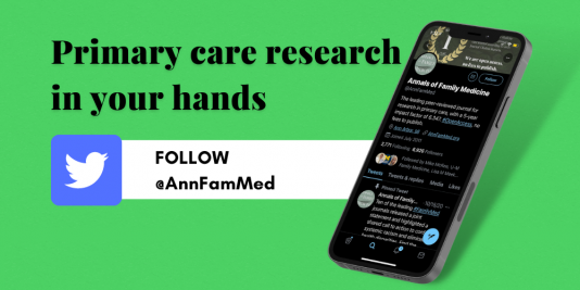Primary care research in your hands, follow @AnnFamMed on Twitter with image of iphone with twitter app and the Annals of Family Medicine twitter profile page open